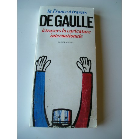 Livre : la France à travers De Gaulle caricature 1969