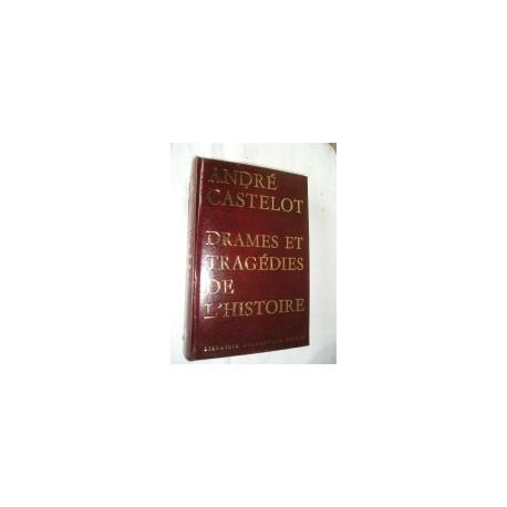 Livre Drames et tragédies de l'histoire de A.Castelot, 1966