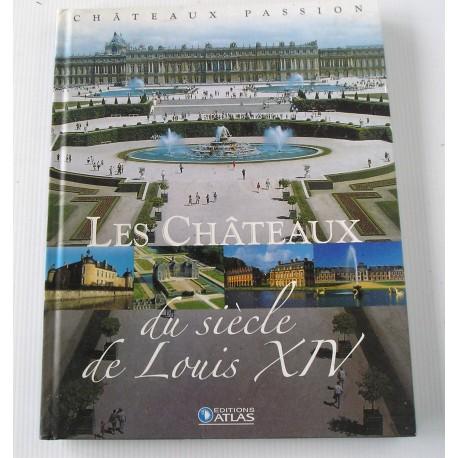 Les chateaux du siècle de Louis XIV