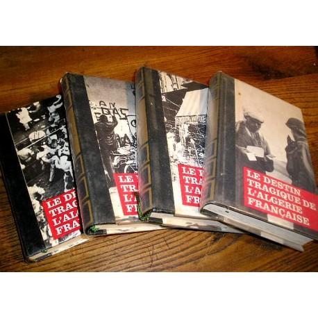 Livres anciens : Le destin tragique de l'Algérie française, 4 volumes